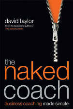 The Naked Coach: Business Coaching Made Simple, By Taylor, David,in Used but Acc