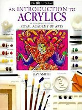An Introduction to Acrylics (DK Art School), Ray Smith, Very Good Book