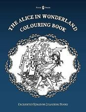 The Alice in Wonderland Colouring Book - Vol. I (Enchanted Kingdom Colouring...