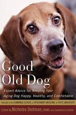 Good Old Dog: Expert Advice for Keeping Your Aging Dog Happy, Healthy, and Comfo