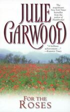 For the Roses Garwood, Julie Mass Market Paperback