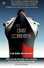 Cruise Confidential: A Hit Below the Waterline: Where the Crew Lives, Eats, W..