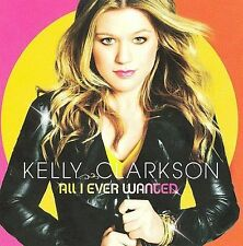 All I Ever Wanted by Kelly Clarkson (CD, Mar-2009, RCA)