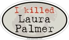 "Twin Peaks - I Killed Laura Palmer - Sticker - 3.5"" x 6"""