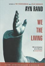 We the Living by Ayn Rand (2011, Trade Paperback, Anniversary, Deluxe~New)