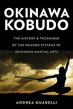 Okinawa Kobudo : The History and Technique of the Weapon Systems of Okinawan...