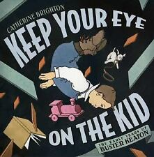 Keep Your Eye on the Kid: The Early Years of Buster Keaton