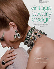 VINTAGE JEWELRY DESIGN: Classics to Collect & Wear by C. Cox : WH1/2 : HB : NEW
