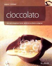 CIOCCOLATO-IDEE PER PREPARARE TORTE, DOLCI AL CUCCHIAIO E MIGNON