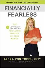 NEW Financially Fearless : The LearnVest Program by Alexa Von Tobel Hardcover