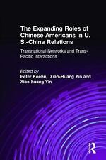 The Expanding Roles of Chinese Americans in U.S.-China Relations: Tran-ExLibrary