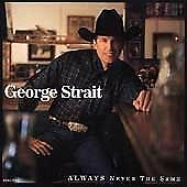 George Strait - Always Never the Same (2003)