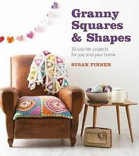 Granny Squares and Shapes : 20 Crochet Projects for You and Your Home by...