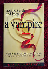 HOW TO CATCH AND KEEP A VAMPIRE: A Step-by-Step Guide by Diana Laurence NEW Book