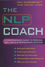The NLP Coach: A Comprehensive Guide to Personal Well-being and Professional Suc
