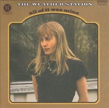 All of It Was Mine by The Weather Station (CD, Aug-2011, You've Changed Records)