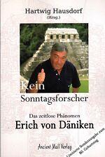 KEIN SONNTAGSFORSCHER Das zeitlose Phänomen Erich von Däniken - Hartwig Hausdorf