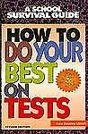 How to Do Your Best on Tests (School Survival Guide) by Gilbert, Sara Dulaney, G