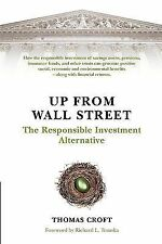 Up from Wall Street: The Responsible Investment Alternative, Croft, Thomas, Good
