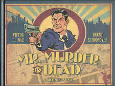 Mr. Murder is Dead by Victor Quinaz and Brent Schoonover-1st Edition-2011