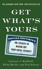 Get What's Yours : The Secrets to Maxing Out Your Social Security by Laurence...