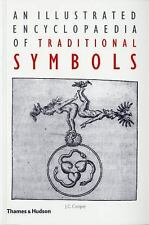An Illustrated Encyclopaedia of Traditional Symbols by Cooper, J. C.