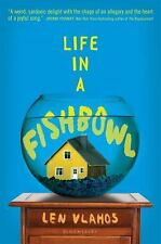 Life in a Fishbowl by Len Vlahos (2017, Hardcover)