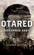 Otared : A Novel by Mohammed Rabie (2016, Paperback)