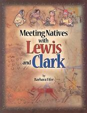 Meeting Natives with Lewis and Clark, Barbara Fifer, Good Book