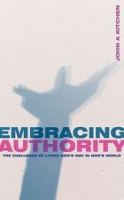 NEW - Embracing Authority: The Challenge of Living God's Way in God's World