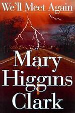 We'll meet Again : A Novel by Mary Higgins Clark (1999, Hardcover)