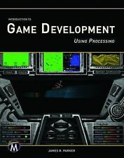 Introduction to Game Development Using Processing by J. R. Parker (2015,...