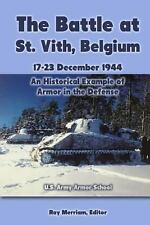 The Battle at St. Vith, Belgium, 17-23 December 1944 : An Historical Example...