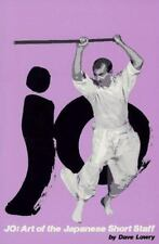 Jo: Art of the Japanese Short Staff (Weapons Series) by Lowry, Dave