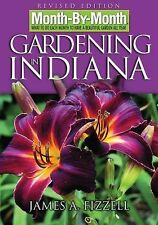 Month-by-Month Gardening in Indiana: Revised Edition: What to Do Each Month to H
