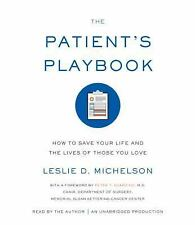 The Patient's Playbook : How to Save Your Life and the Lives of Those You...