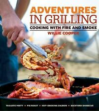 Adventures in Grilling: Cooking with Fire and Smoke - Good - Cooper, Willie - Pa