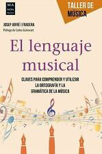Taller de Música: El Lenguaje Musical : Claves para Comprender y Utilizar la...