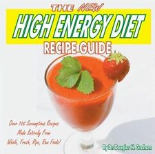 The New High Energy Diet Recipe Guide by Dr. Douglas N. Graham Raw Foods NEW