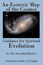 An Esoteric Map of the Cosmos : Guidance for Spiritual Evolution by C. E....