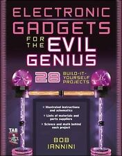 Electronic Gadgets for the Evil Genius 21 Build-it-you
