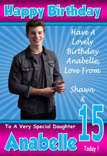 Personalised Birthday Card 1 SHAWN MENDES ANY NAME - AGE - RELATVE!! FAB!!!