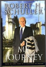 My Journey:From  Iowa Farm to Cathedral of Dreams by Schuller, Robert H. Signed