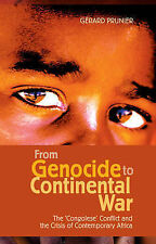 From Genocide to Continental War: The Congolese Conflict and the Crisis of...
