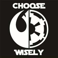 STAR WARS - Choose Wisely Sticker / Decal - Car Window Tablet Computer - Force