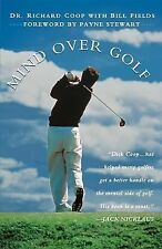Mind over Golf : How to Use Your Head to Lower Your Score by Richard H. Coop...