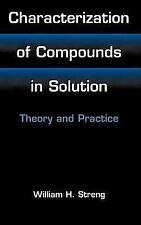 Characterization of Compounds in Solution : Theory and Practice by William H....
