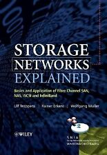 Storage Networks Explained: Basics and Application of Fibre Channel SAN, NAS iSC