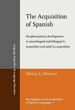 The Acquisition of Spanish: Morphosyntactic Development in Monolingual and Bilin