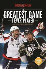 The Greatest Game I Ever Played by The Hockey The Hockey News (2016, Paperback)